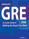 Beating the GRE 2009 Edition (MP3): An Audio Guide to Getting the Score You Need